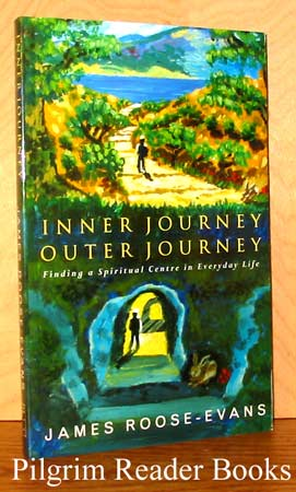 Image for Inner Journey, Outer Journey: Finding a Spiritual Centre in Everyday Life.