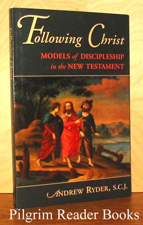 Image for Following Christ: Models of Discipleship in the New Testament.