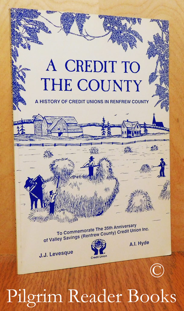 Image for A Credit to the County: A History of Credit Unions in Renfrew County.