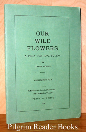 Image for Our Wild Flowers: A Plea for Protection.