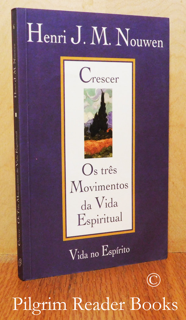 Image for Crescer, Os Tres Movimentos Da Vida Espiritual. (Reaching Out, the Three Movements of the Spiritual Life).