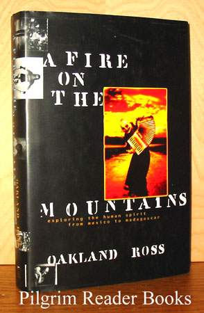 Image for A Fire on the Mountains: Exploring the Human Spirit from Mexico to Madagascar.