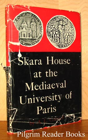Image for Skara House At the Mediaeval University of Paris. History, Topography, and Chartulary with Resumes in French and Swedish.