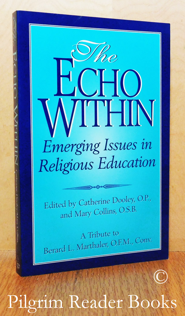 Image for The Echo Within: Emerging Issues in Religious Education, a Tribute to Berard L. Marthaler, OFMConv.