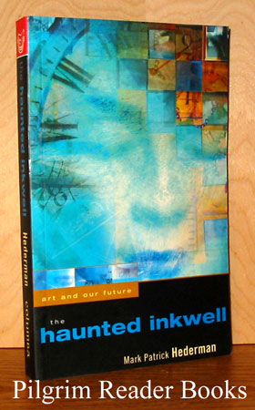 Image for The Haunted Inkwell: Art and Our Future.
