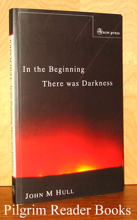 Image for In the Beginning There Was Darkness: A Blind Person's Conservations with the Bible.