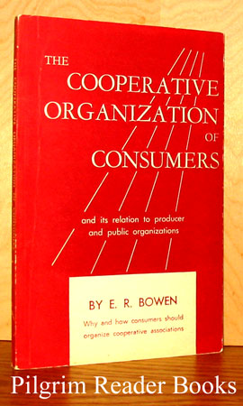 Image for The Cooperative Organization of Consumers and its Relation to Producer and Public Organizations.