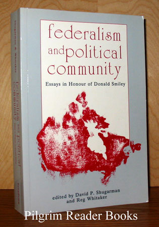 Image for Federalism and Political Community: Essays in Honour of Donald Smiley.