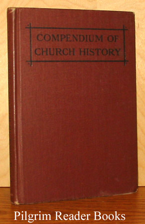 Image for Compendium of Church History, Compiled for Use in Catholic Schools. Part I