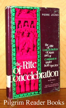 Image for The Rite of Concelebration of Mass and of Communion under Both Species.