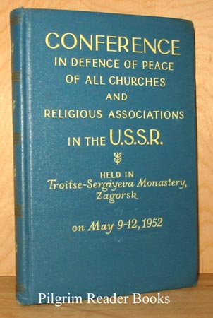 Image for Conference in Defence of Peace of all Churches and Religious Associations in the U. S. S. R., Held in Troitse-Sergiyeva Monastery, Zagorsk on May 9-12, 1952.