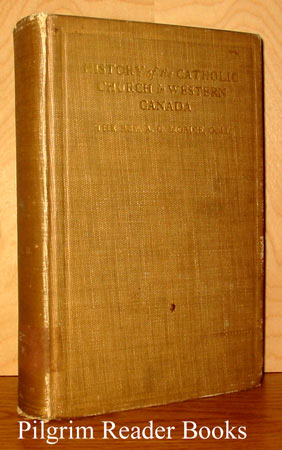 Image for History of the Catholic Church in Western Canada from Lake Superior to the Pacific (1659-1895) - Volume II.
