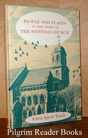 Image for People and Places in the Story of the Scottish Church.