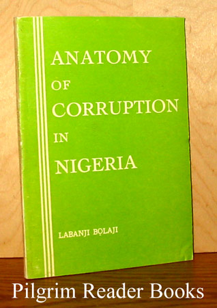Image for Anatomy of Corruption in Nigeria.