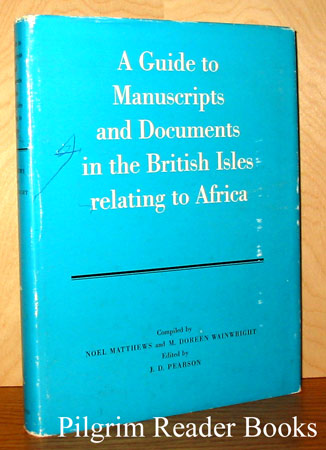 Image for A Guide to Manuscripts and Documents in the British Isles Relating to Africa.