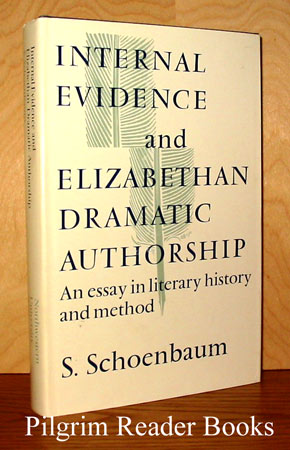 Image for Internal Evidence and Elizabethan Dramatic Authorship: An Essay in Literary History and Method.
