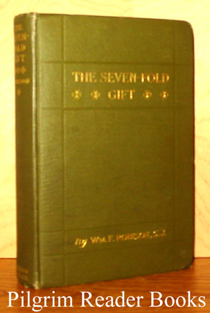 Image for The Seven-Fold Gift: A Study of the Seven Sacraments.