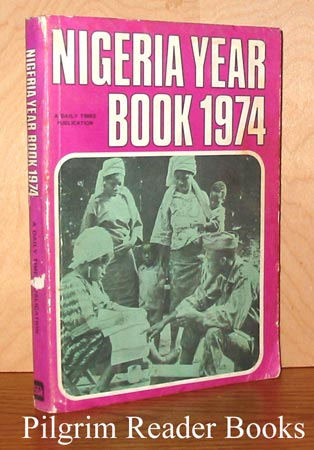 Image for Nigeria Year Book 1974: A Record of the Events and Developments in 1973.
