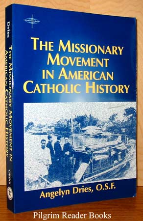 Image for The Missionary Movement in American Catholic History.