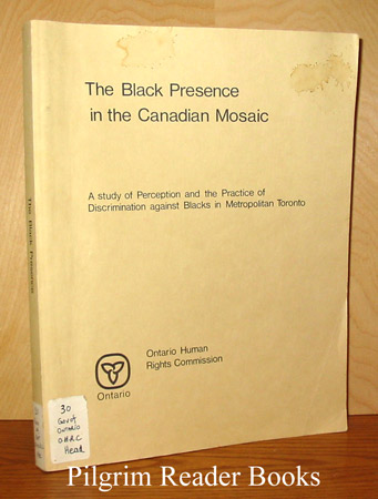 Image for The Black Presence in the Canadian Mosaic: A Study of Perception and the Practice of Discrimination Against Blacks in Metropolitan Toronto.