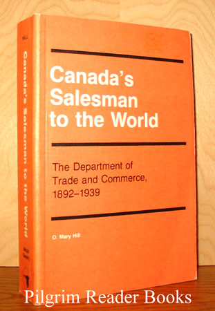 Image for Canada's Salesman to the World: The Department of Trade and Commerce, 1892-1939.