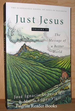 Image for Just Jesus: The Message of a Better World. (Volume II only).