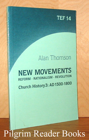 Image for Church History 3: New Movements - Reform: Rationalism: Revolution, 1500-1800.