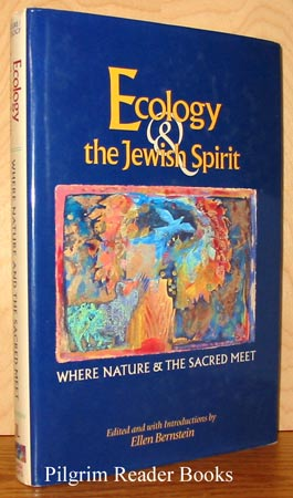 Image for Ecology and the Jewish Spirit: Where Nature and the Sacred Meet.