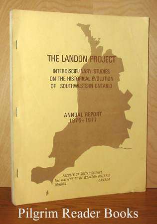 Image for The Landon Project: Interdisciplinary Studies on the Historical Evolution of Southwestern Ontario. Annual Report - 1976-1977.