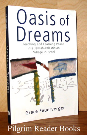 Image for Oasis of Dreams: Teaching and Learning Peace in a Jewish-Palestinian Village in Israel.