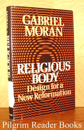 Image for Religious Body: Design for a New Reformation.