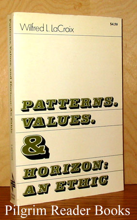Image for Patterns, Values, and Horizon: an Ethic.