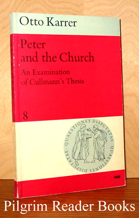 Image for Peter and the Church: An Examination of Cullmann's Thesis.