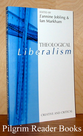 Image for Theological Liberalism: Creative and Critical.