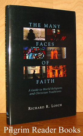 Image for The Many Faces of Faith; A Guide to World Religions and Christian Traditions.