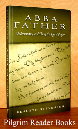 Image for Abba Father: Understanding and Using the Lord's Prayer.