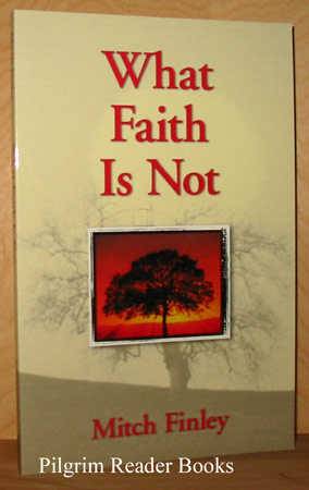 Image for What Faith is Not.