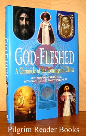 Image for God-Fleshed: A Chronicle of the Comings of Christ.