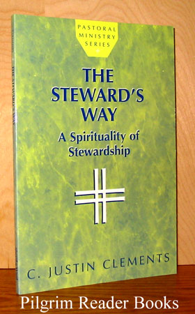 Image for The Steward's Way: A Spirituality of Stewardship. (Pastoral Ministry Series).