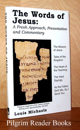Image for The Words of Jesus: A Fresh Approach, Presentation and Commentary.