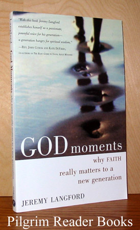 Image for God Moments: Why Faith Really Matters to a New Generation.