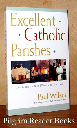 Image for Excellent Catholic Parishes: The Guide to Best Places and Practices.