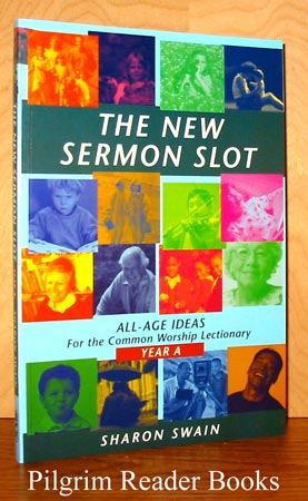 Image for The New Sermon Slot: All-Age Ideas for the Common Worship Lectionary. (Year A).