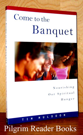 Image for Come to the Banquet: Nourishing Our Spiritual Hunger.