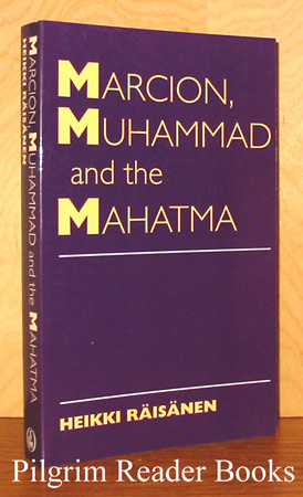 Image for Marcion, Muhammad and the Mahatma: Exegetical Perspectives on the Encounter of Cultures and Faiths.