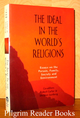 Image for The Ideal in the World's Religions: Essays on the Person, Family, Society and Environment.