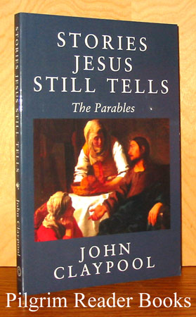 Image for Stories Jesus Still Tells: The Parables. (Revised Second Edition).