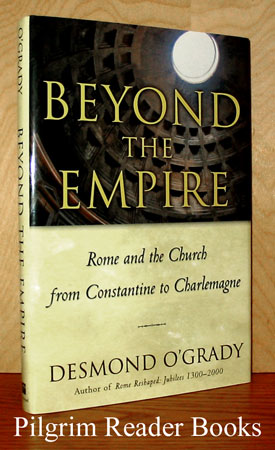 Image for Beyond the Empire: Rome and the Church from Constantine to Charlemagne.