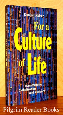 Image for For a Culture of Life: Transforming Globalization and Violence.