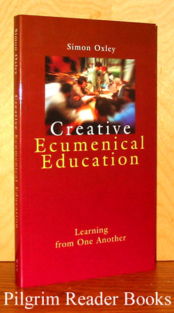 Image for Creative Ecumenical Education: Learning from One Another.